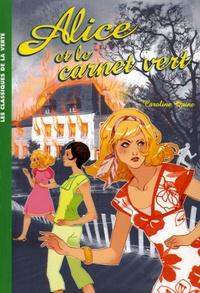 Caroline Quine - Alice Tome 10 : Alice et le carnet vert.