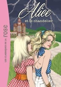 Caroline Quine - Alice Tome 3 : Alice et le chandelier.