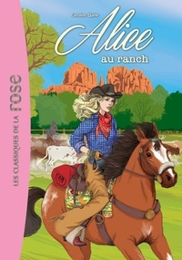 Caroline Quine - Alice Tome 4 : Alice au Ranch.