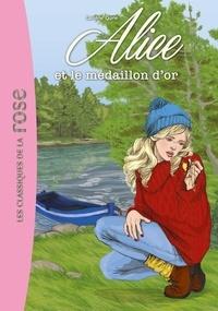 Caroline Quine - Alice Tome 5 : Alice et le médaillon d'or.