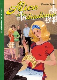 Caroline Quine - Alice Tome 9 : Alice et le diadème.