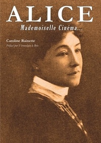 Caroline Rainette - Alice - Mademoiselle Cinéma....