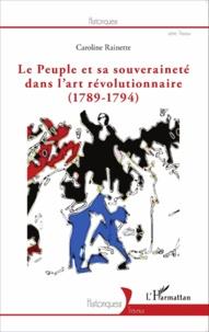 Caroline Rainette - Le peuple et sa souveraineté dans l'art révolutionnaire (1789-1794).