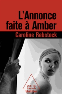 Caroline Rebstock - Annonce faite à Amber (L').