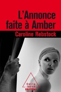 Caroline Rebstock - L'annonce faite à Amber.