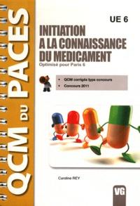 Caroline Rey - Initiation à la connaissance du médicament UE 6 - Optimisé pour Paris 6.