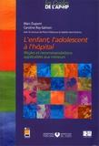 Caroline Rey-Salmon et Marc Dupont - L'enfant, l'adolescent à l'hôpital - Règles et recommandations applicables aux mineurs, 2 volumes.