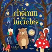 Caroline Richards et Louise Anglicas - Le chemin des lucioles.