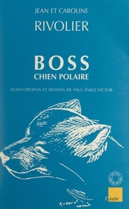 Caroline Rivolier et Jean Rivolier - Boss chien polaire.
