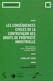 Caroline Roda - Les conséquences civiles de la contrefaçon des droits de propriété industrielle - Droits français, belge, luxembourgeois, allemand, anglais.