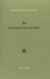 Caroline Sagot Duvauroux - Aa - Journal d'un poème.