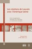 Caroline Sappia et Paul Servais - Les relations de Louvain avec l'Amérique latine (1953-1983) - Entre évangélisation, théologie de la libération et mouvements étudiants.