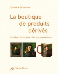 Caroline Schirman - La boutique de produits dérivés - Stratégie contractuelle, lien avec les créateurs.