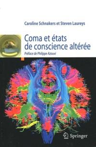 Caroline Schnakers et Steven Laureys - Coma et états de conscience altérée.
