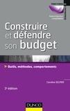 Caroline Selmer - Construire et défendre son budget - 3e éd. - Outils, méthodes, comportements.