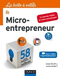 Caroline Selmer et Jacques Hellart - La boîte à outils du Micro-entrepreneur.