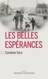 Caroline Sers - Les belles espérances.