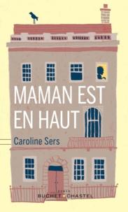 Caroline Sers - Maman est en haut.