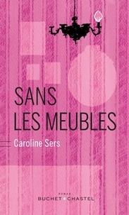 Caroline Sers - Sans les meubles.