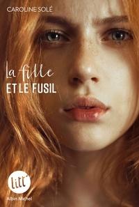 Pdb ebooks téléchargement gratuit La Fille et le fusil RTF FB2 ePub par Caroline Solé