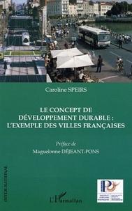 Caroline Speirs - Le concept de développement durable : l'exemple des villes françaises.