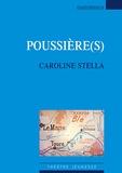 Caroline Stella - Poussière(s).