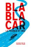Caroline Stevan - Blablacar, la France et moi.