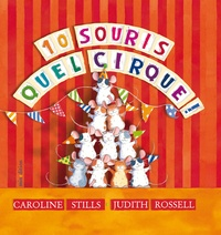 Caroline Stills et Judith Rossel - 10 Souris, quel cirque !.