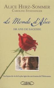 Caroline Stoessinger et Alice Herz-Sommer - Le monde d'Alice - 108 ans de sagesse.