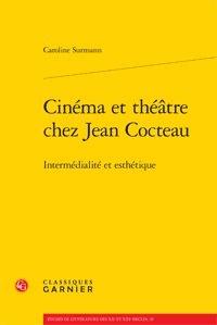 Cinéma et théâtre chez Jean Cocteau - Intermédialiste et esthétique.pdf