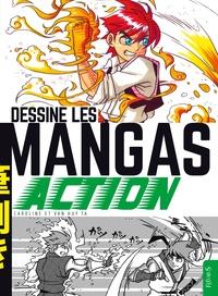 Caroline Ta et Van Huy Ta - Dessine les Mangas Action.