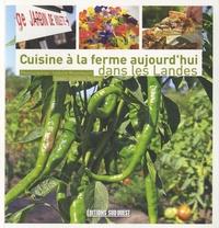 Caroline Tachon - Cuisine à la ferme aujourd'hui dans les Landes.