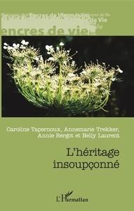Caroline Tapernoux et Annemarie Trekker - L'héritage insoupçonné.