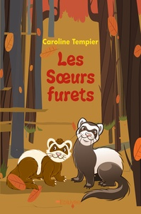 Caroline Tempier - Les soeurs furets.