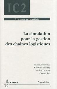 Caroline Thierry et André Thomas - La simulation pour la gestion des chaînes logistiques.