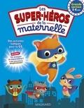 Caroline Thierry et Patrick Morize - Les super-héros de la maternelle Grande Section.