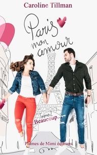 Caroline Tillman - Paris, mon amour - tome 2 : Beaucoup.
