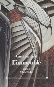 Caroline Tiné - L'Immeuble.