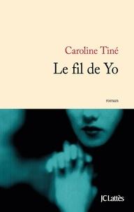 Caroline Tiné - Le fil de Yo.