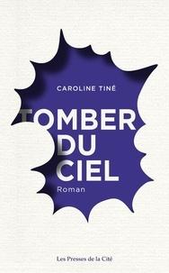 Caroline Tiné - Tomber du ciel.
