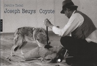 Caroline Tisdall et Joseph Beuys - Joseph Beuys Coyote.