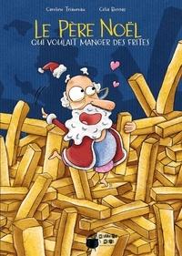 Le Père Noël qui voulait manger des frites.pdf