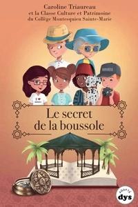 Caroline Triaureau - Le secret de la boussole.