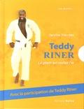 Caroline Triaureau - Teddy Riner - Le géant qui voulait l'or.