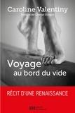 Caroline Valentiny - Voyage au bord du vide.