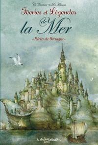 Caroline Vannier et Xavier Hussön - Féeries et légendes de la mer - Récits de Bretagne.
