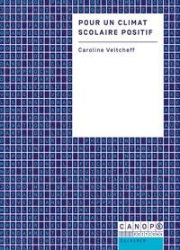 Caroline Veltcheff - Pour un climat scolaire positif.