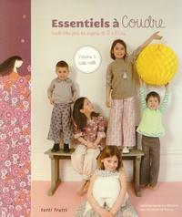 Caroline Venencie-Menard - Essentiels à coudre - Garde-robe pour les enfants de 2 à 10 ans.