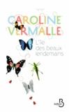 Caroline Vermalle - L'île des beaux lendemains.