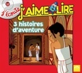 Caroline Victoria et Lysiane Meis - J'écoute J'aime lire - 3 histoires d'aventure. 1 CD audio